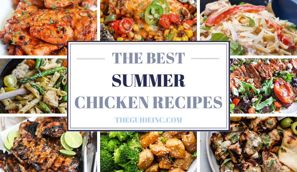 17 Easy Summer Chicken Recipes To Cook At Home The Guide Inc